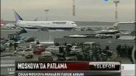 Moskova'da havaalanına intihar saldırısı