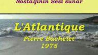 Pierre Bachelet - l'Atlantique (1975) Türkçe Altya