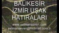 BALIKESİR İZMİR UŞAK HATIRASI ((SELMAN SEVEN))