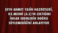 Hz. Mehdi (a.s)'in ciktigini inkar edenler dogru s