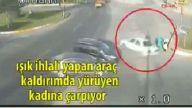 Işık İhLaLi Yapan Araç Bakın Kadına NasıL Çarpıyor