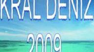 Kral Deniz 2009