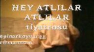 HEY ATLILAR ATLILAR 2.BÖLÜM (EŞMEPINAR KÖYÜ)