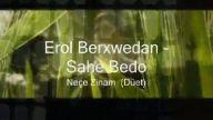 Erol Berxwedan ve Şahe Bedo Düet NEÇE (NEÇE ZİNAM