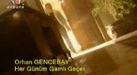 orhan gencebay - her günüm gamlı geçer
