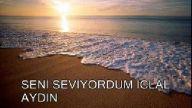 İCLAL AYDIN SENİ SEVİYORDUM