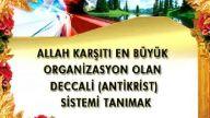 Allah karşıtı en büyük organizasyon deccali sistem