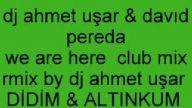 rmix by djahmet uşar davıd pereda we are here 2009