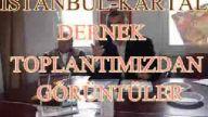İSTANBUL-KARTAL DERNEK TOPLANTISI (PART-2)