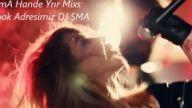 DJ SmA Hande YeneR Mix