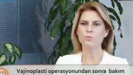 Opr. Dr. Burcu KARDAŞ ARSLAN Vajinoplasti operasyonundan sonra bakım nasıl olmalıdır?
