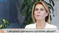 Opr. Dr. Burcu KARDAŞ ARSLAN Labioplasti operasyonu için kimler adaydır?