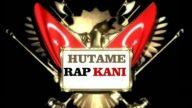 HUTAME-Rap Kanı