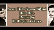 Arsız Bela ft. Dj Engin Akkaya - Sevmediğini Bile Bile (Versiyon 3)