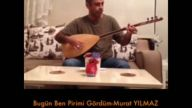Murat YILMAZ - Bugün Ben Pirimi Gördüm