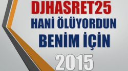 DjHasret25- Hani Ölüyordun Benim İçin-2015 yeni
