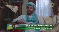 Şeyh Ahmet Yasin Hazretlerinin 26 Mayis 2012 Tarihli Sohbetinden 4. Bölüm
