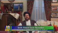 Şeyh Ahmed Yasin Hazretleri'nin 17 Mayıs 2012 Tarihli Sohbetinden 3. Bölüm