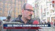 Sizce Türkiye'de Ekonomik Kriz Çıkacak mı?
