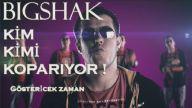 Bigshak - Kim Kimi Koparıyor