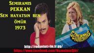 SEMİRAMİS PEKKAN - SEN HAYATSIN BEN ÖMÜR 1973
