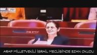 Arap Milletvekilinin İsrail Meclisi'nde Ezan Okuması