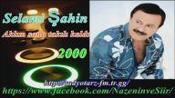 Selami Şahin Aklım sana takılı kaldı 2000