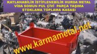 METAL TAŞIMA İSTİFLEME DEPOLAMA TOPLAMA KASASİ KASALARI - KARMA METAL