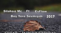 Silahsız Mc Ft Esflow - Boş Yere Sevmişim 2017 Duygusal Arabesk Rap