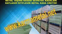 KARMA METAL- Sevkiyat Kasaları Taşınabilir Metal Kasalar SAC PARÇA TAŞIMA KASASI