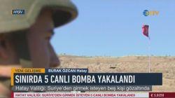 Hatay Valiliği'nden son dakika açıklama: Sınırda 5 canlı bomba yakalandı