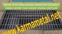 KARMA METAL-PASLANMAZ MERDIVEN IZGARASI METAL PLATFORM IZGARA