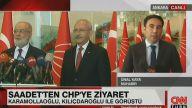Saadet Partisi Genel Başkanı Temel Karamollaoğlu, CHP lideri Kemal Kılıçdaroğlu ile görüştü