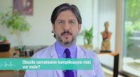 Obezite cerrahisinin komplikasyon riski var mıdır?